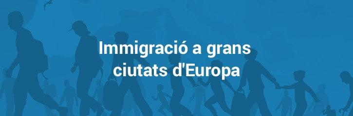 Immigració a grans ciutats d'Europa